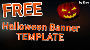 free hallowen free halloween banner template speedart youtube