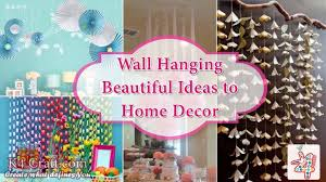 Home Decoration Videos Diy 10 Wall Hanging Ideas To Decorate Your Home K4 Craft