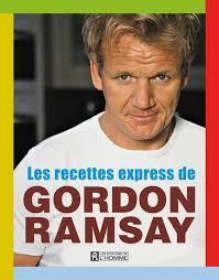 livre de cuisine gordon ramsay gordon ramsay les recettes express de gordon ramsay cuisine du