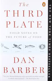 the third plate field notes on the future of food dan barber