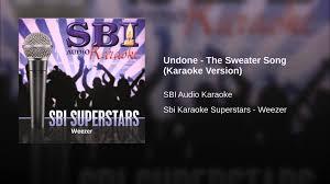 undone the sweater song lyrics undone the sweater song karaoke version
