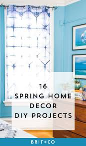 Diy Spring Projects by 15 Home Decor Diy Projects To Make This Spring Break Brit Co