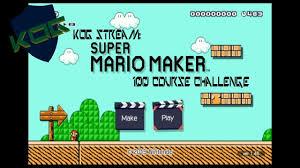 kog stream mario maker 100 mario youtube