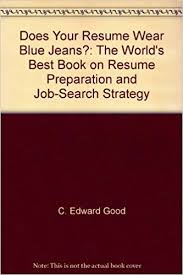 Worlds Best Resume by Does Your Resume Wear Blue Jeans The World U0027s Best Book On Resume