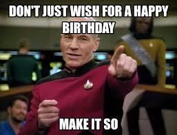 Nerd Birthday Meme - picard birthday responses and rebuttals pinterest star