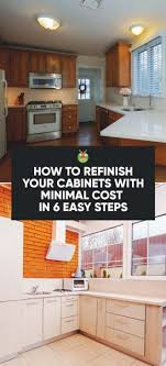 how to refinish your cabinets how to refinish your cabinets with minimal cost in 6 easy steps