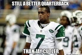 Cutler Meme - 22 meme internet still a better quarterback than jay cutler jets