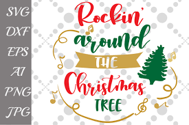 rockin around the christmas tree svg by design bundles