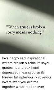 Heart Break Memes - 25 best memes about quotes heartbreak quotes heartbreak memes