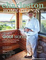 House Design Magazines Charleston Home Design Magazine Spring 2014 By Charleston Home