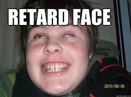 Funny Retard Memes - retarded face meme