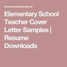 elementary school cover letter the 25 best cover letter ideas on application