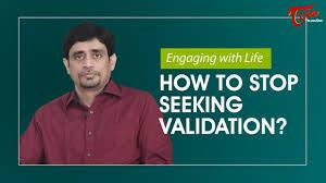 Seeking How To How To Stop Seeking Validation By Ramakrishna Maguluri