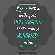 best friend marriage quotes quotes is better with your best friend that s why i