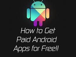 free paid apps android how to get paid android apps for free legally