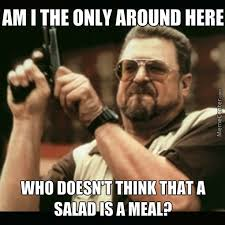 Salad Meme - salad is just rabbitfoord btw where is my meat by chess meme center