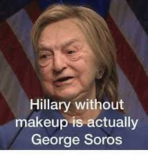 Memes Without Text - hillary without makeup is actually george soros makeup meme on me me