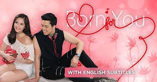 tfc born for you with english subtitles drama romance