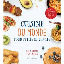 livre de cuisine du monde cuisine du monde pour petits et grands livre cuisines du monde