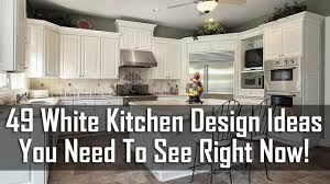 49 white kitchen design ideas you need to see right now youtube