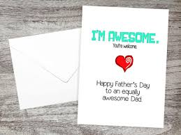 snarky s day cards i m awesome your welcome happy fathers day to an equally awesome