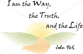 I Am The Light The Way The Way The Truth And The Life Sunrise John 14 6 Jesus Wordart