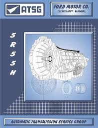 amazon com atsg 5r55n ford transmission repair manual 5r55n