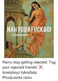 Meme Punjabi - nahyouafuckboi punjabimemes ramu stay getting rejected tag your