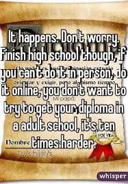 can you finish high school online it happens don t worry finish high school though if you can t