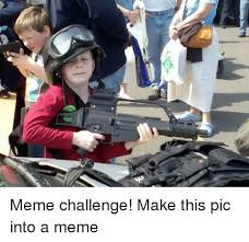 Make A Picture Into A Meme - 25 best memes about naw meme naw memes