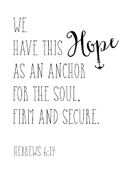 Love Anchors The Soul 8x10 - we have this hope heart soul strength mind