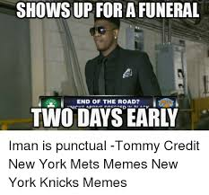 New York Mets Memes - shows up for a funeral end of the road nic ap iman is punctual