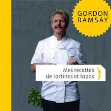livre de cuisine gordon ramsay mes recettes de tartines et de tapas broché gordon ramsay
