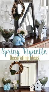 spring decorating ideas spring vignette crafts unleashed