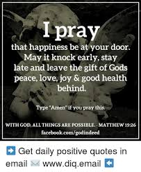 1 pray that happiness be at your door may it knock early stay late