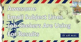Subject Line For Resume Awesome Email Subject Lines Job Seekers Are Using For Results