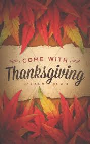 come with thanksgiving christian bulletin thanksgiving bulletins