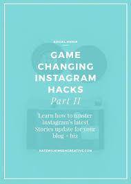 game changing instagram story hacks kate wilkinson creative