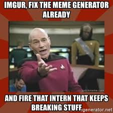Imgur Meme Generator - imgur fix the meme generator already and fire that intern that
