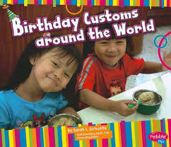 birthday customs around the world by l schuette birthday