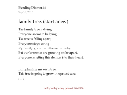 family tree start anew by błeeding dįamøndš hello poetry