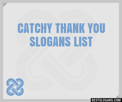 30 catchy thank you slogans list taglines phrases names 2018