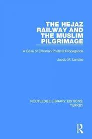 Ottoman Political System by 51 Best Hejaz Railway Images On Pinterest Arab Revolt