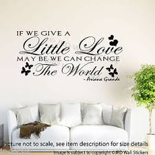 bedroom wall quotes if you give a little love ariana grande wall stickers song bedroom