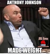 anthony johnson mma memes t facebook facebookcommemesmma made weight