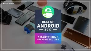 The Best Of The That - best of android 2017 which smartphone brand is the best android