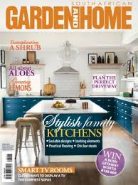 Home Decor Magazines South Africa South African Garden And Home Magazine June 2016 Issue U2013 Get Your