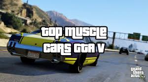 Coolest Car Ever In The World Top 3 Best U0026 Fastest Muscle Cars For Racing Gta 5