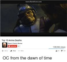 Top Ten Memes - top 10 anime deaths sheev s creamy memes d subscribe 261 add to