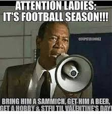 Stfu Meme - attention ladies its football season bring hima sammich